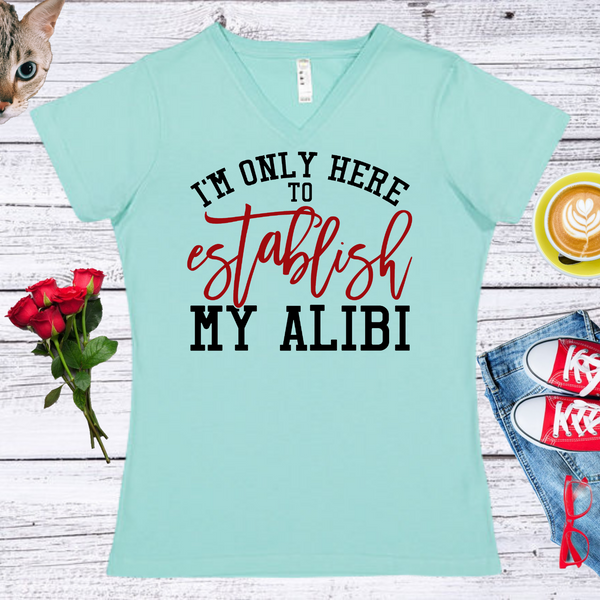 I'm Only Here To... Ladies' Fitted Crew neck, V-neck T-shirt