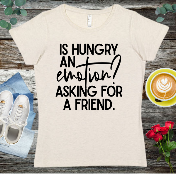 Is Hungry An Emotion?... Ladies' Fitted Crew neck, V-neck T-shirt