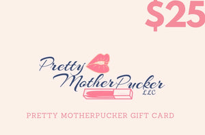 Pretty MotherPucker Gift Card