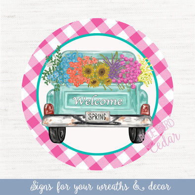 Spring Vintage Truck Welcome Circle Sign Pink & Teal/Turquoise Border