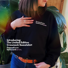 Load image into Gallery viewer, The Limited Edition Crewneck Sweatshirt