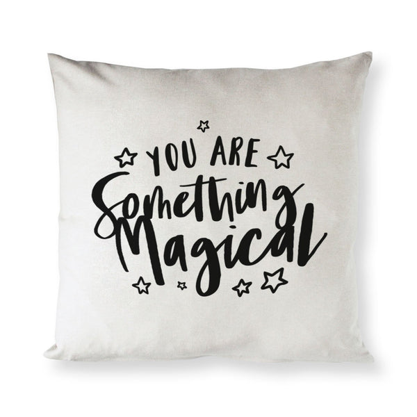 You are Something Magical Baby Cotton Canvas Pillow Cover