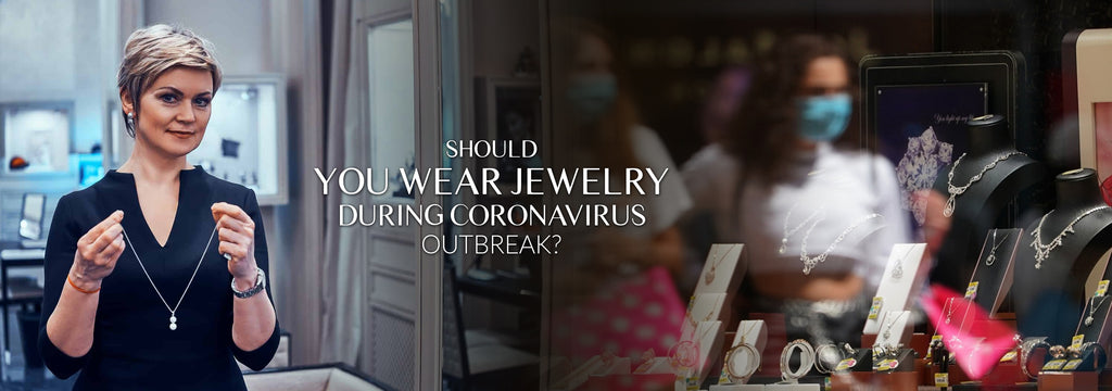Should You Wear Jewelry During Coronavirus Outbreak?