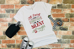 All I want for Christmas is a silent night T-Shirt