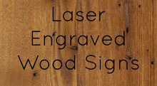 Load image into Gallery viewer, Laser Engraved Wood Sign - Weaver Custom Engravings