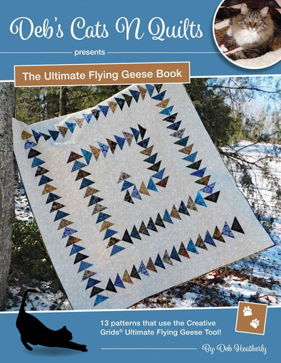 Deb's Cats N Quilts The Ultimate Flying Geese Book