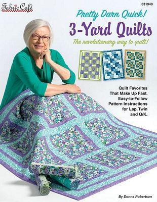 Fabric Cafe - 3 Yard Quilts Pretty Darn Quick! 3-Yard Quilts