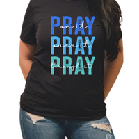 Pray On It Pray Over It Pray Through It  Tee