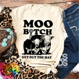 Moo B*tch Get Out the Way