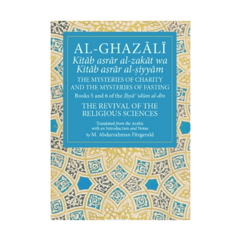 Al Ghazali The Mysteries of Charity  and The Mysteries of Fasting