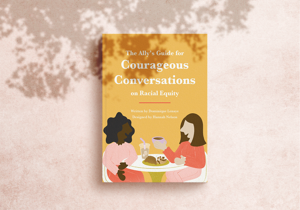 The Ally's Guide for Courageous Conversations on Racial Equality