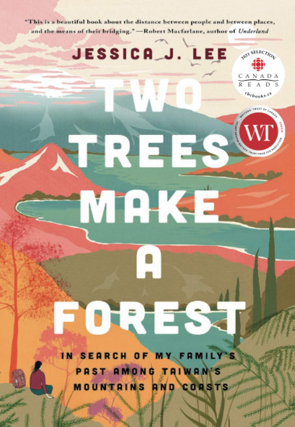Two Trees Make a Forest: Travels Among Taiwan's Mountains & Coasts in Search of My Family's Past