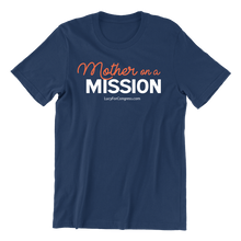 Load image into Gallery viewer, Mother on a Mission T-Shirt