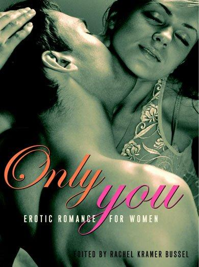 Only You: Erotic Romance For Couples