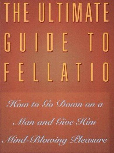Ultimate Guide To Fellatio: How To Go Down...