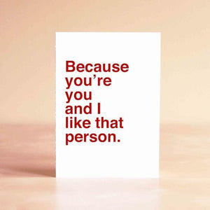Because You're You Card