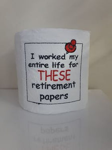 "This roll of toilet paper is stitched to resemble a note tacked onto a bulletin board and says ""I worked my entire life for THESE retirement papers."