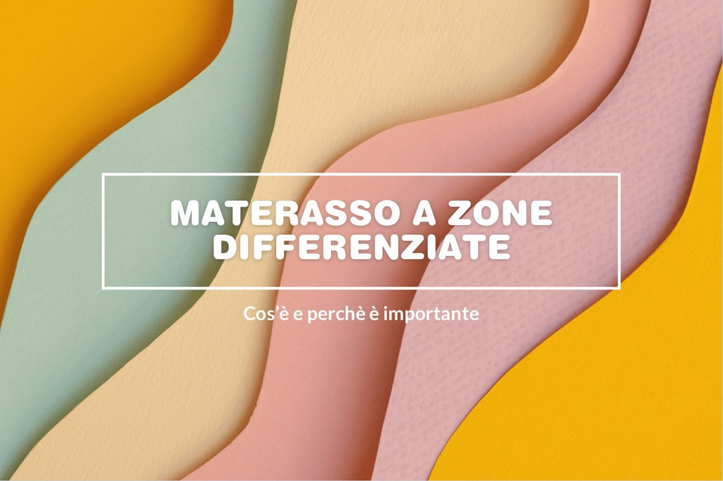 Materasso a zone differenziate: cos'è e perché è importante