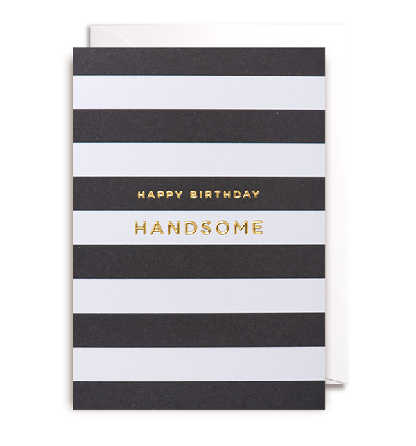 Happy Birthday Handsome Greeting Card - Lagom Design