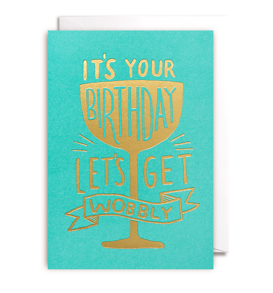 It's Your Birthday Lets Get Wobbly Card
