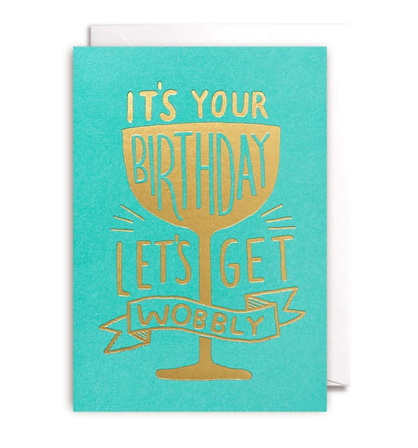 It's Your Birthday Lets Get Wobbly - Lagom Design