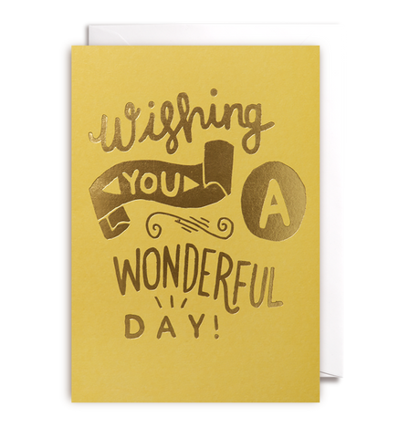 Wishing You A Wonderful Day Card