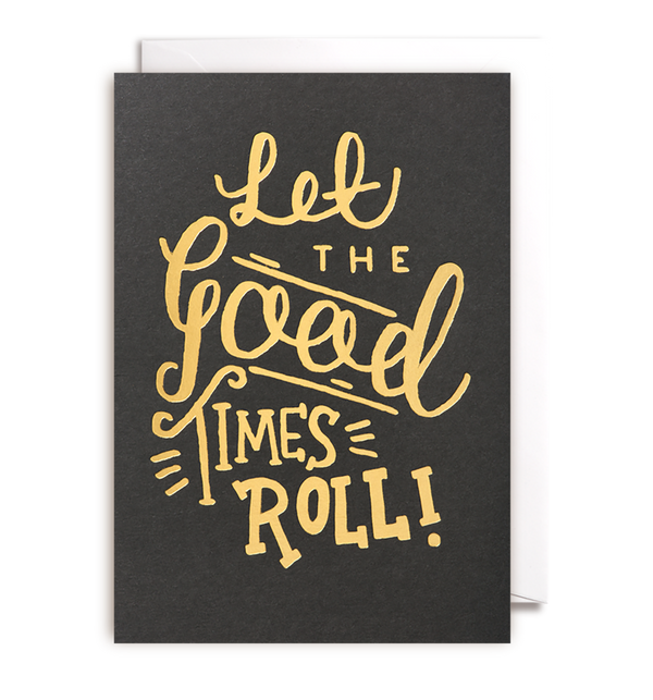 Lets The Good Times Roll Card - Lagom Design