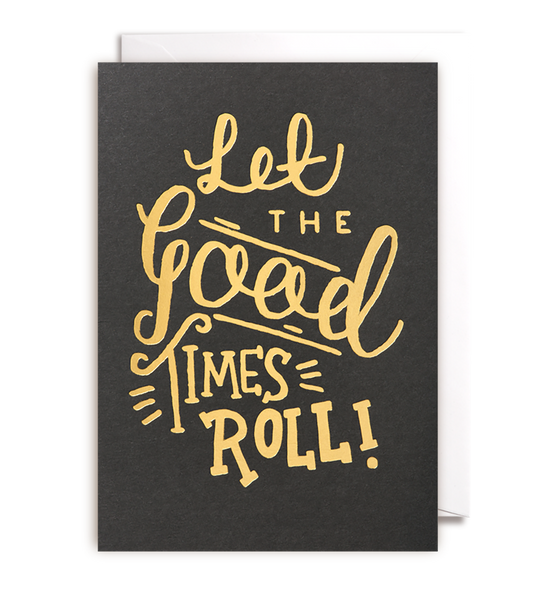 Lets The Good Times Roll Card