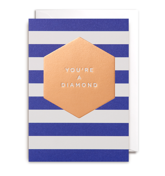 You're A Diamond Greeting Card