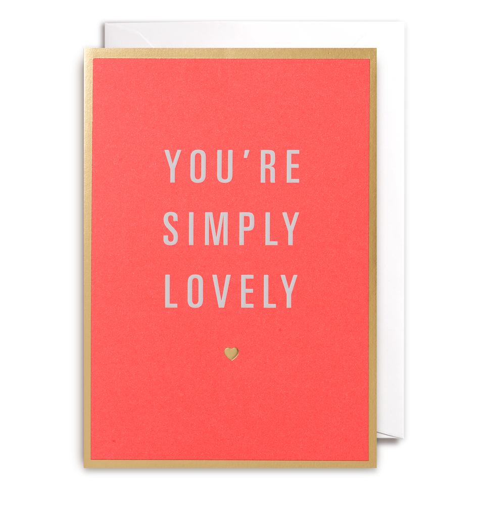 You're Simply Lovely Greeting Card