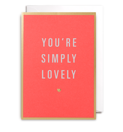 You're Simply Lovely Greeting Card - Lagom Design