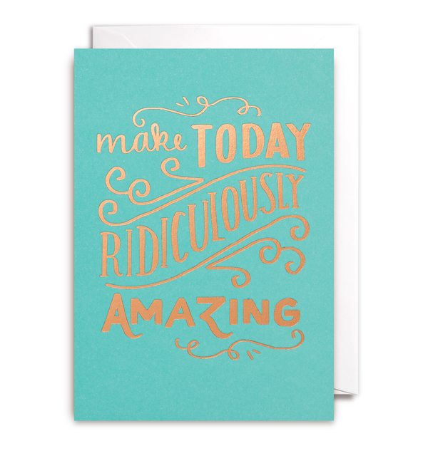 Make Today Ridiculously Amazing Card - Lagom Design