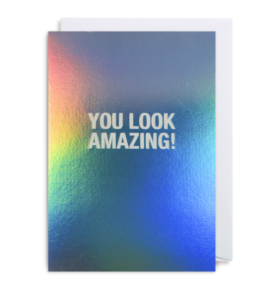 You Look Amazing Greeting Card