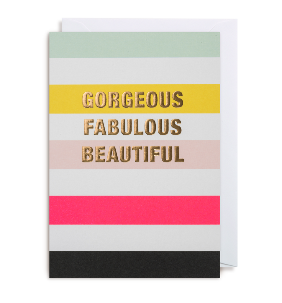 Gorgeous Fabulous Beautiful Greeting Card