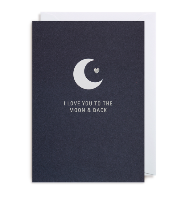 I Love You To The Moon And Back - Lagom Design