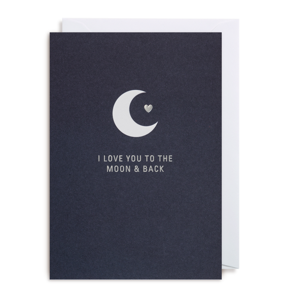 I Love You To The Moon And Back Greeting Card - Lagom Design