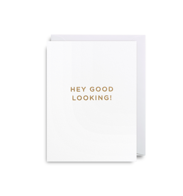 Hey Good Looking! Mini Card - Lagom Design