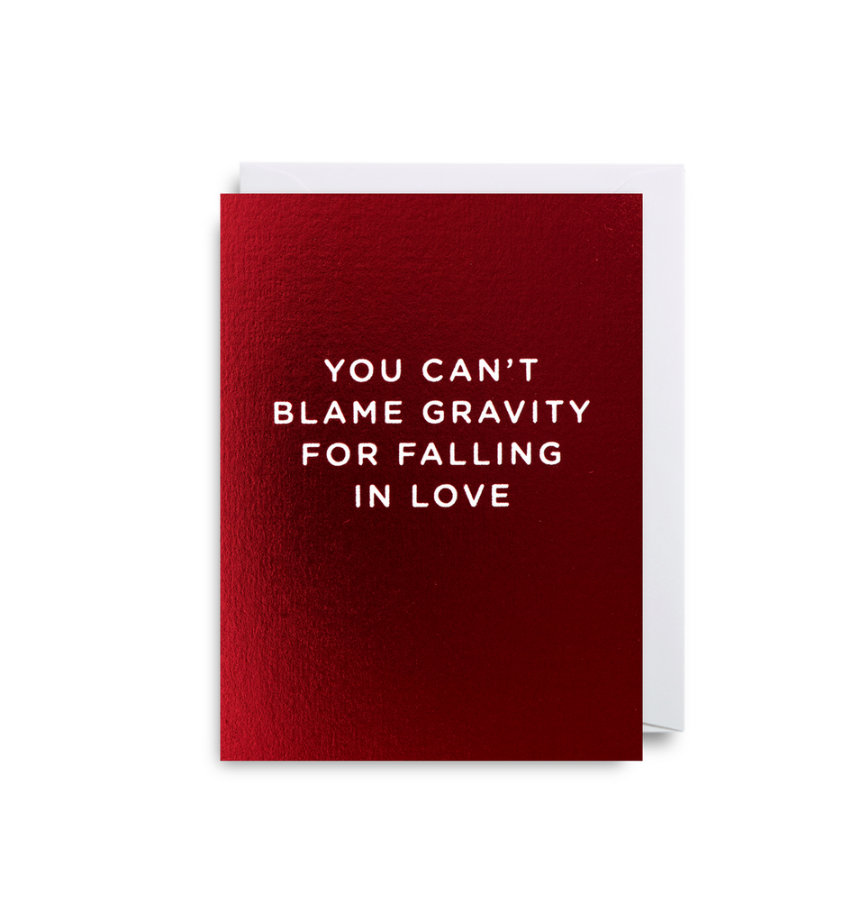 You Can't Blame Gravity For Falling In Love Mini Card