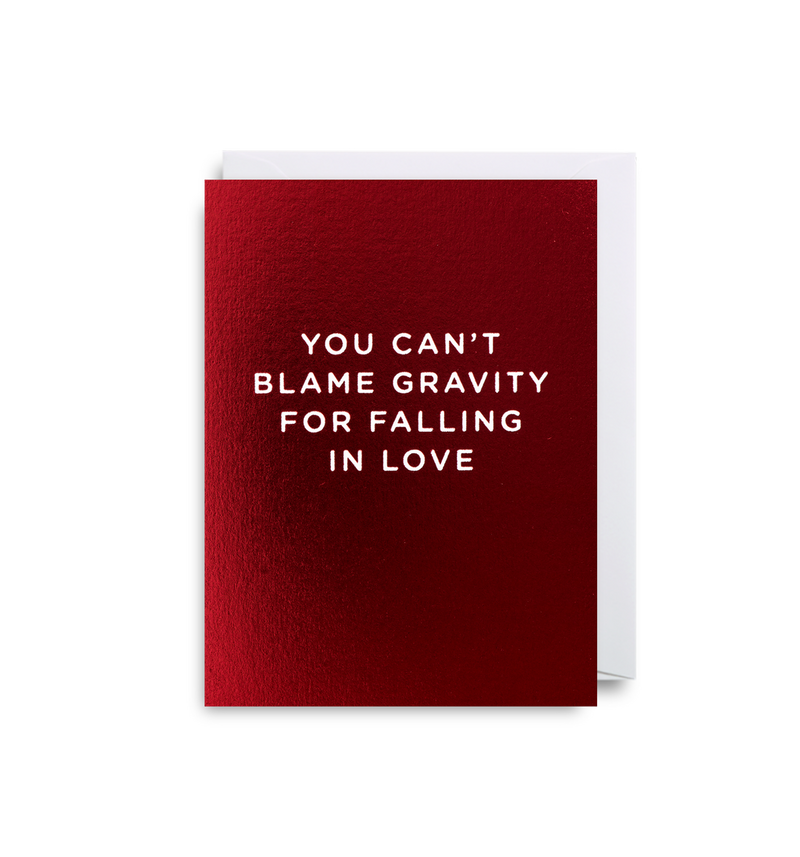You Can't Blame Gravity For Falling In Love - Lagom Design