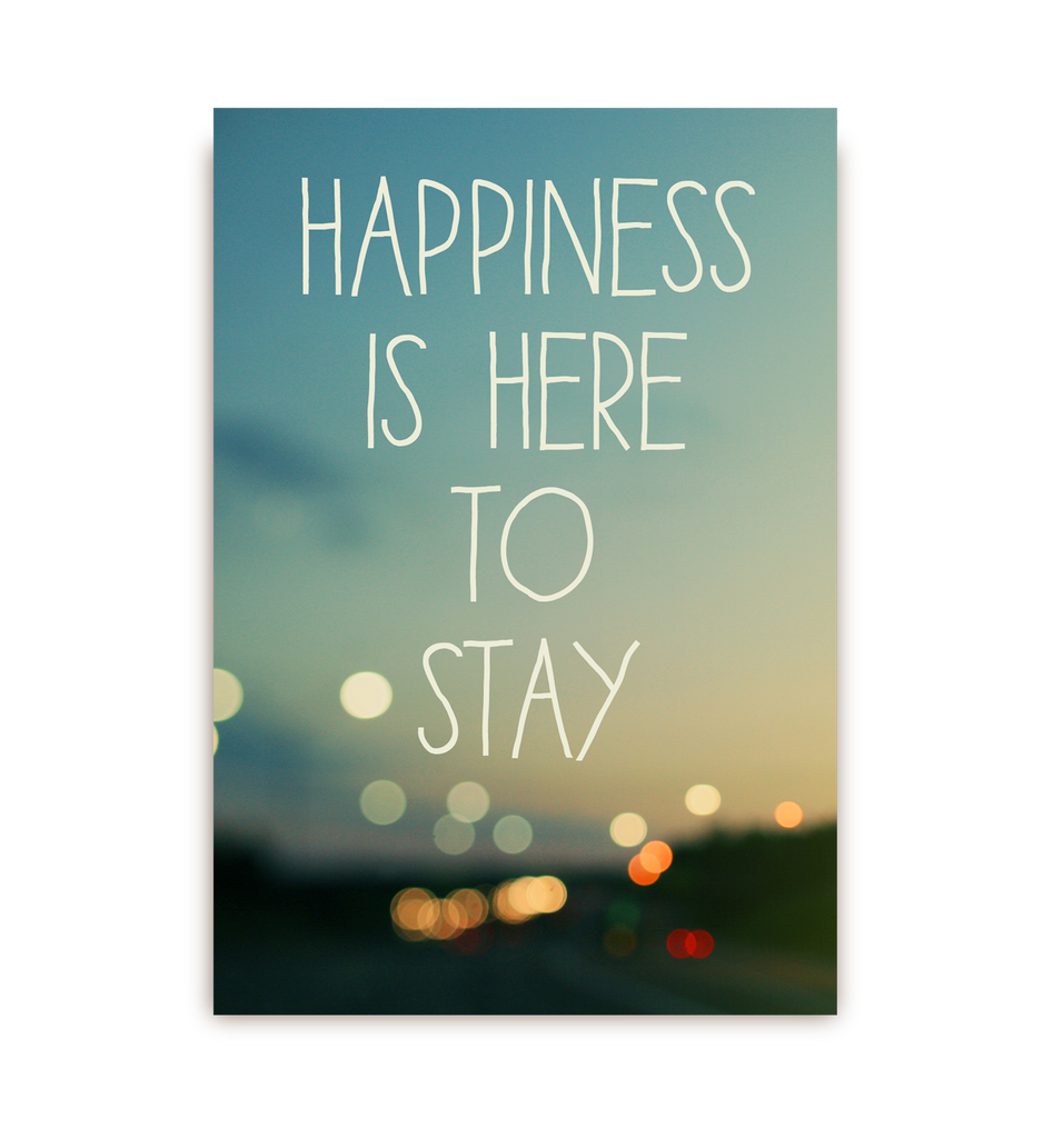 Happiness Is Here To Stay Postcard