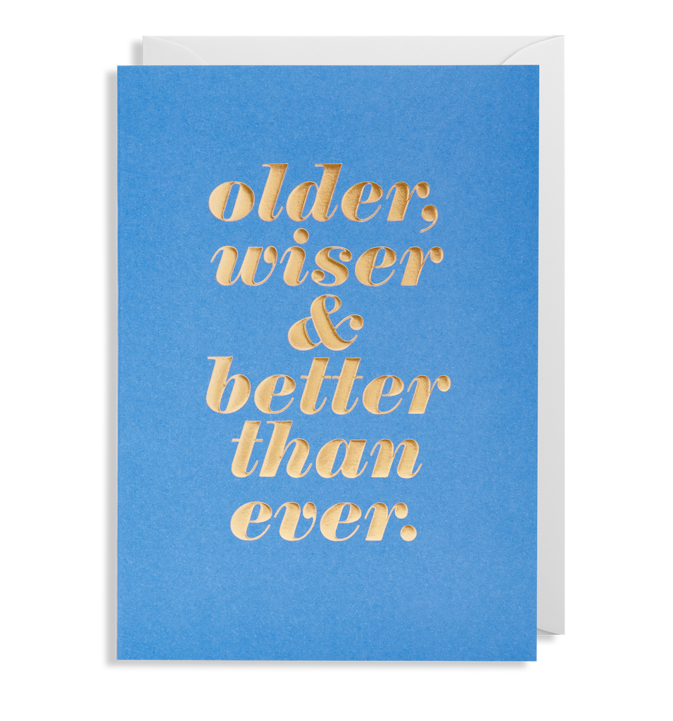 Older, Wiser, Better Greeting Card