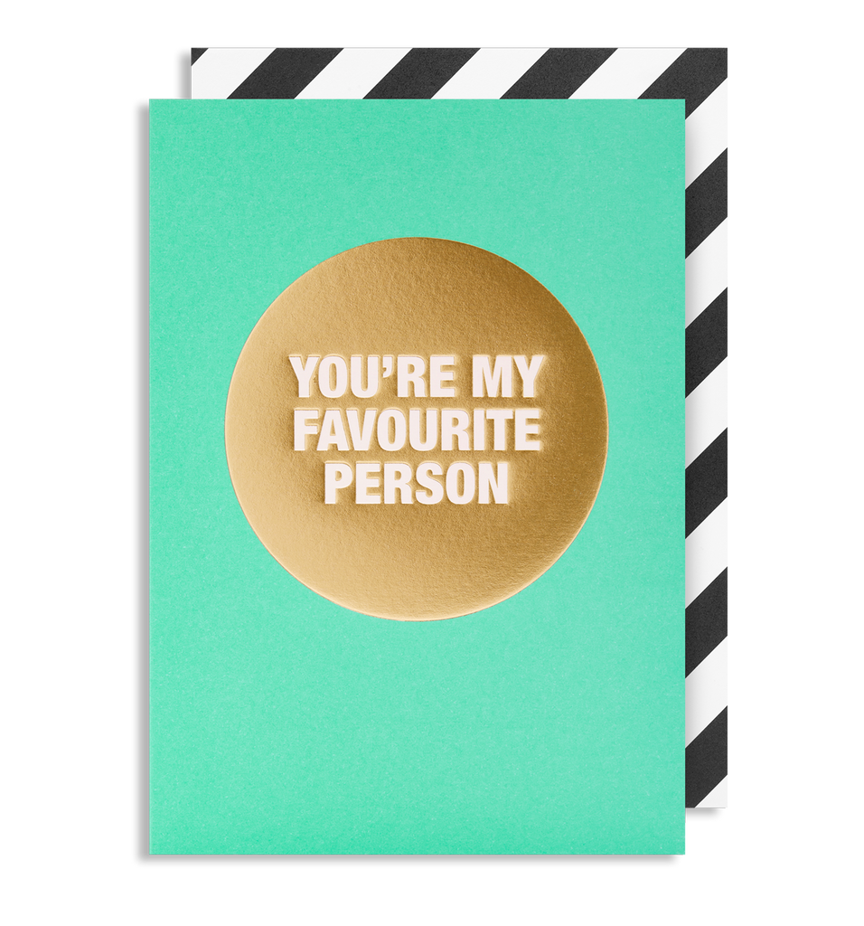 You're My Favourite Person Greeting Card - Lagom Design