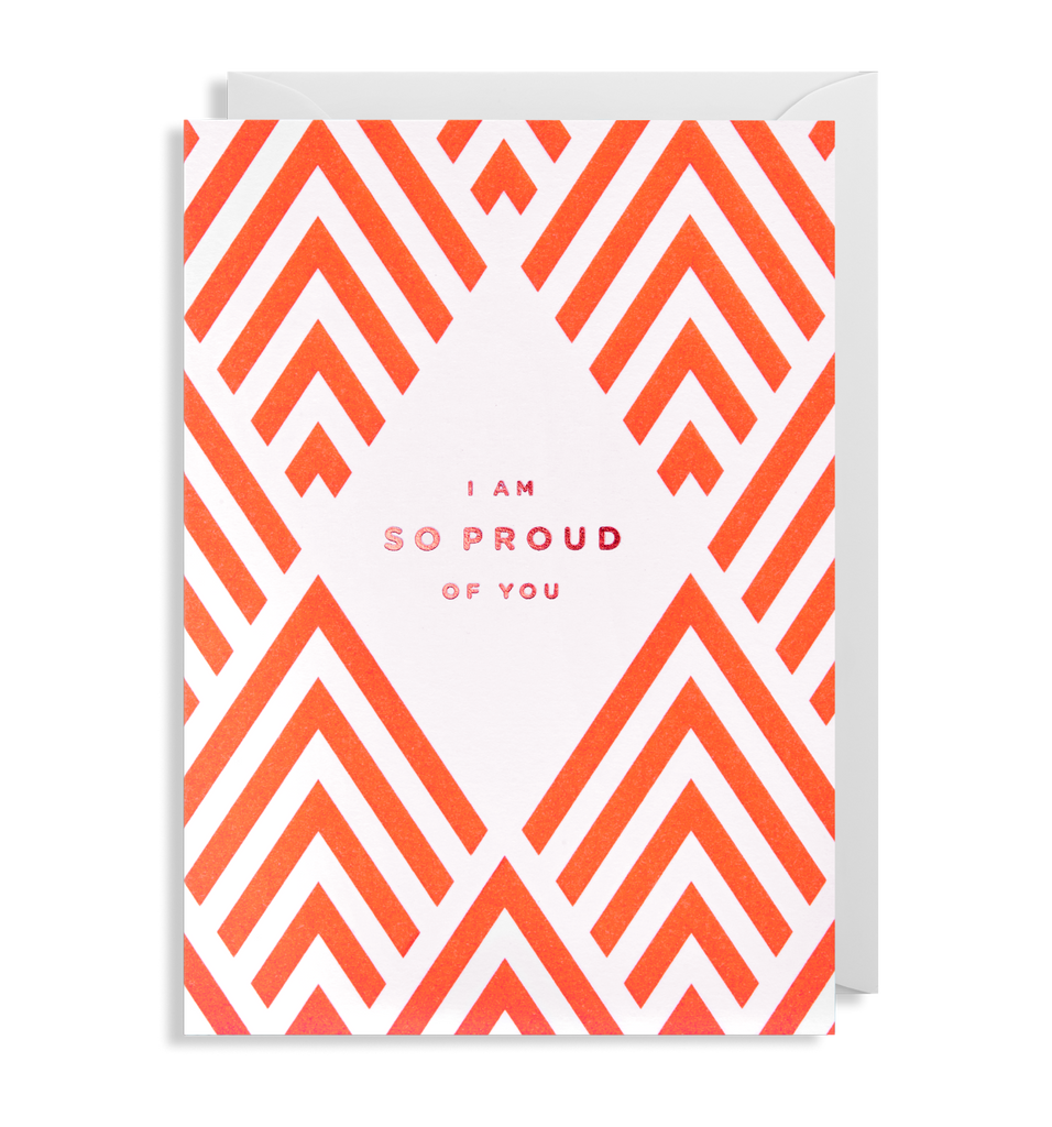 I'm so Proud of You Greeting Card