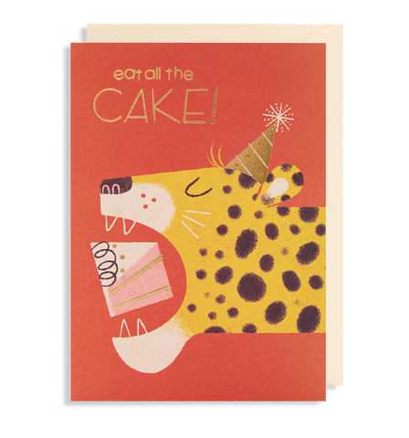 Eat All The Cake! Greeting Card