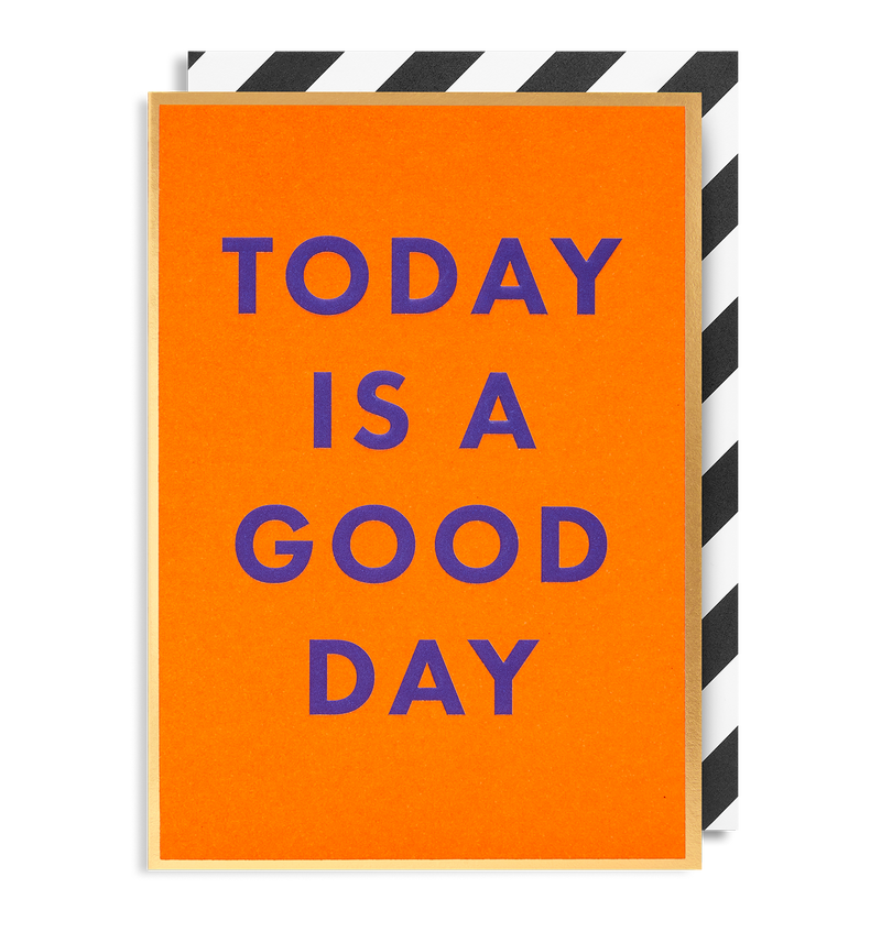 Today Is A Good Day - Lagom Design
