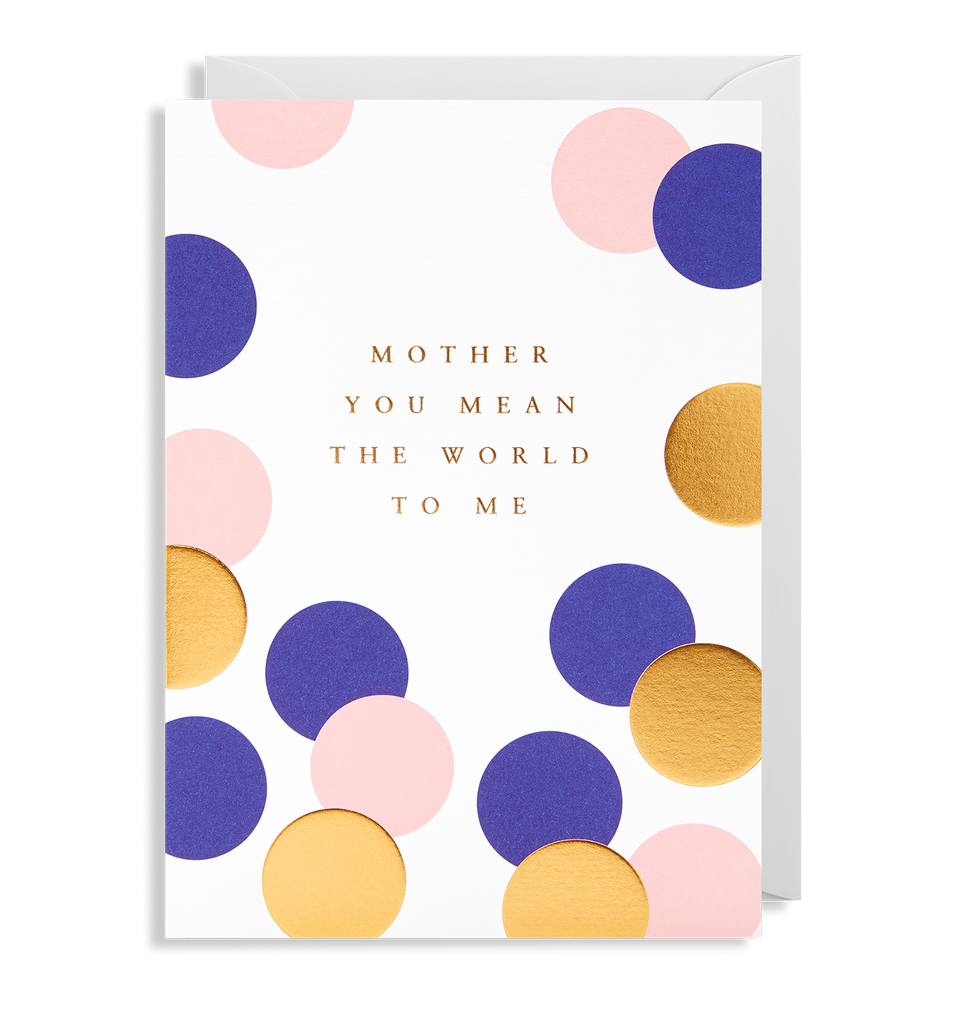 Mother You Mean The World To Me Greeting Card