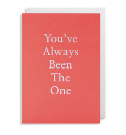 You've Always Been The One Greeting Card - Lagom Design