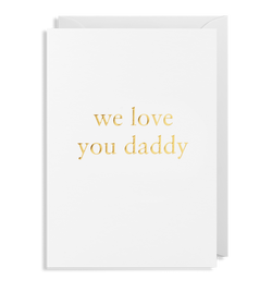 We Love You Daddy - Lagom Design