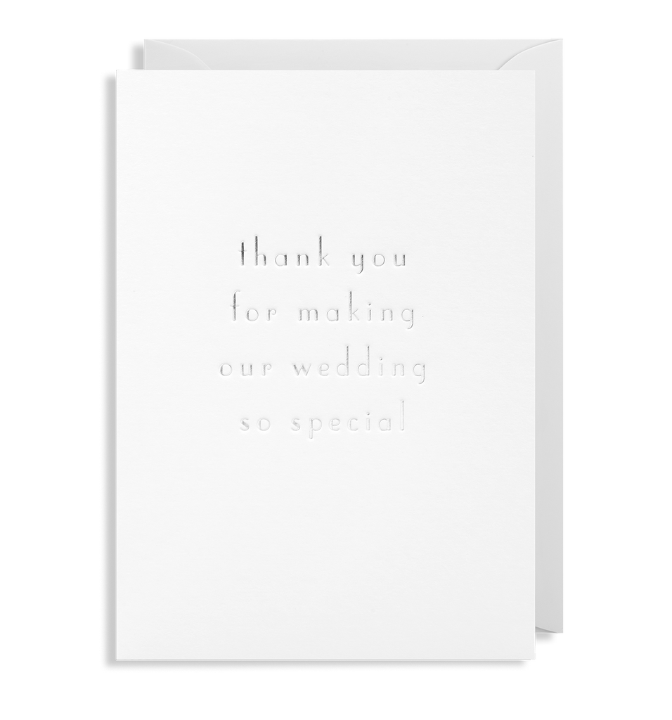 Thank You For Making Out Wedding So Special Greeting Card