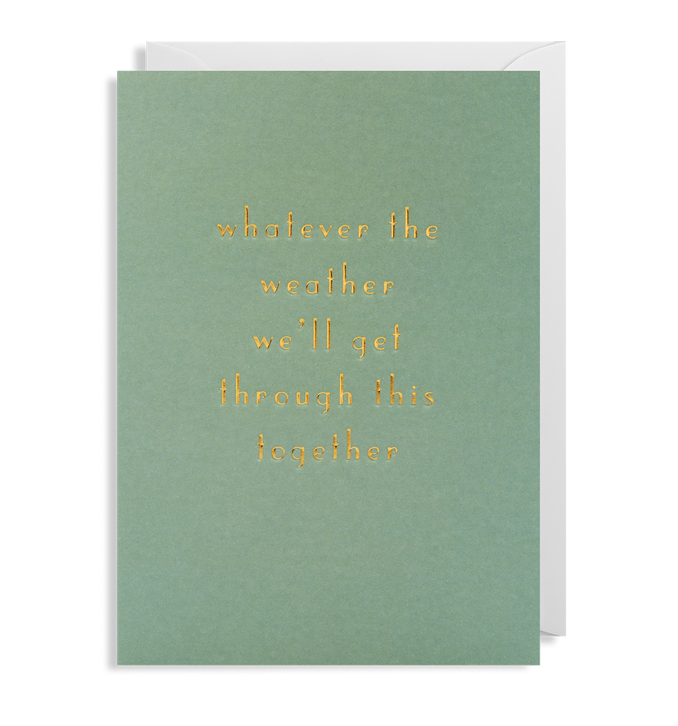 We'll Get Through This Together Greeting Card